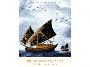 The Genealogy of Kings (Sulalatus Salatin) – Tun Sri Lanang trans. Muhammad Haji Salleh