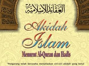 AKIDAH ISLAM MENURUT AL-QURAN DAN HADIS