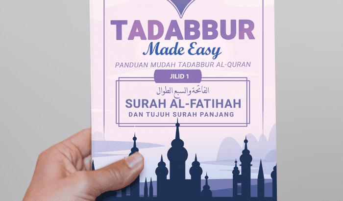 INGIN TAHU LEBIH MENDALAM MAKSUD TADABBUR AL-QURAN